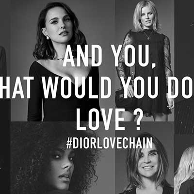 New #DiorLoveChain campaign asks what you would do for love